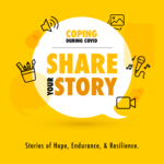 Coping During COVID: Share Your Story